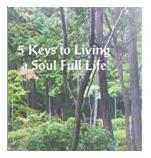 5 Keys to Living a Soul Full Life: A talk by Linda Kavelin Popov