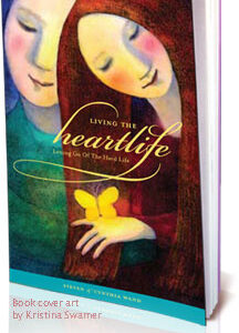 Living The HeartLife, Letting Go Of The Hard Life: Book